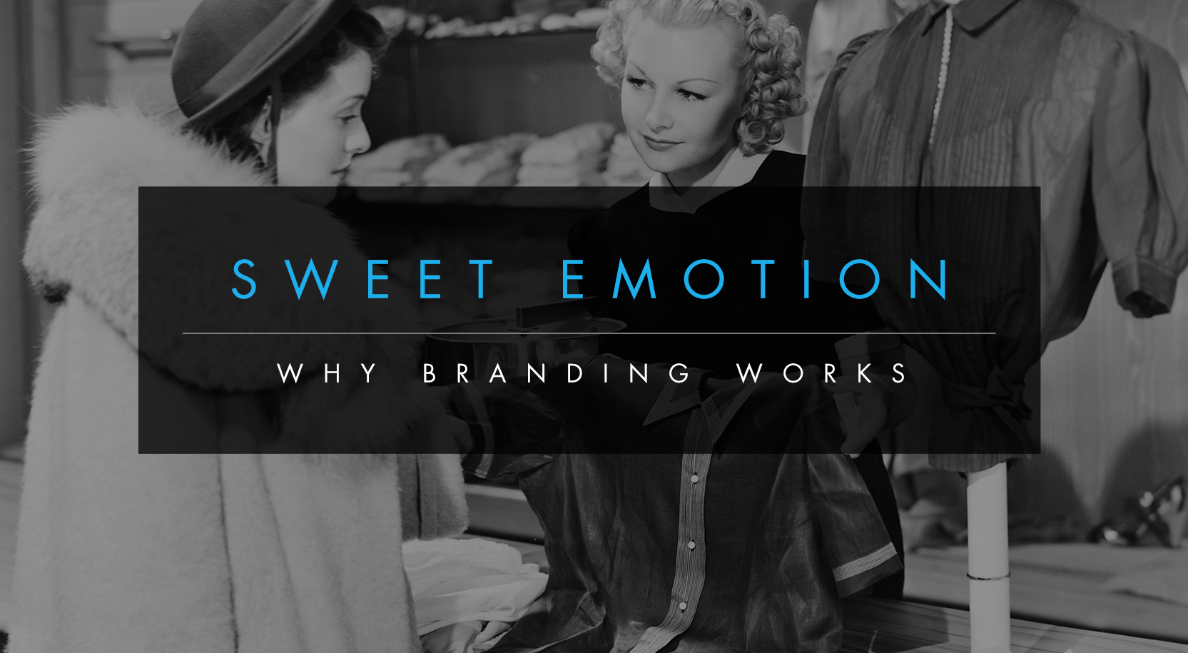 The Creative Bar - Why Branding Works - Sweet Emotion
