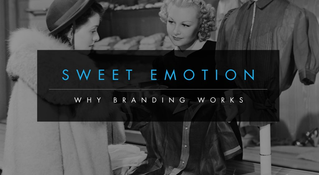 Sweet Emotion: Why Branding Works