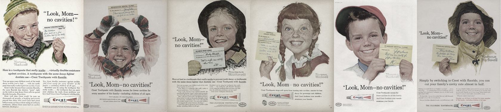 Look, Mom—no cavities. Crest advertising campaign circa 1985, Procter & Gamble.